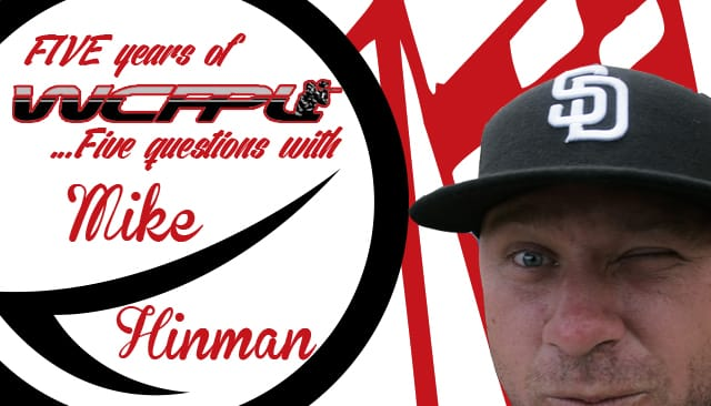 WCPPL Celebrates 5 Year Anniversary- 5 Questions With Mike Hinman